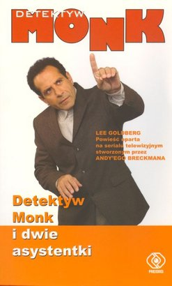 Detektyw-Monk-i-dwie-asystentki_Lee-Goldberg,images_big,11,978-83-7510-133-1