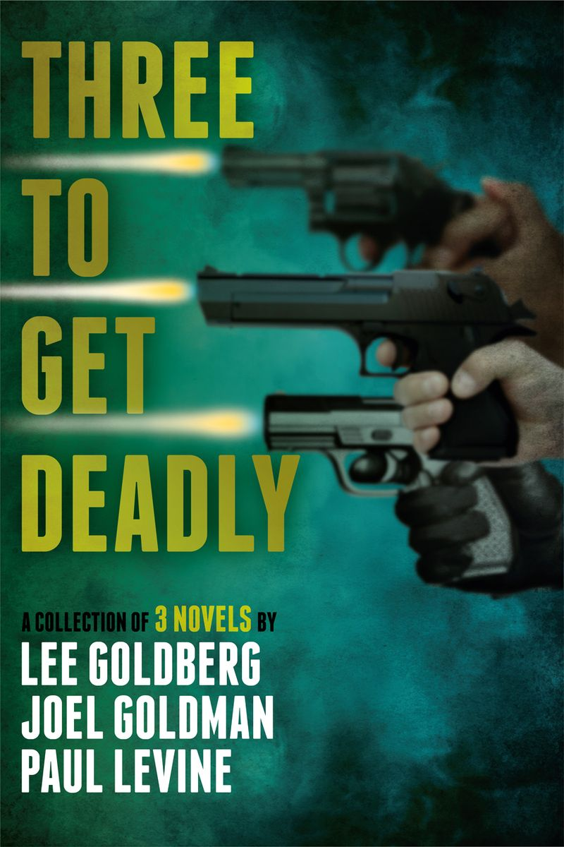 0567 Lee Goldberg ecover THREE TO GET DEADLY_5